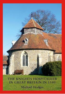 Picture of The Knights Hospitaller in Great Britain in 1540: A Survey of the Houses and Churches etc of St John of Jerusalem including those earlier belonging to the Knights Templar