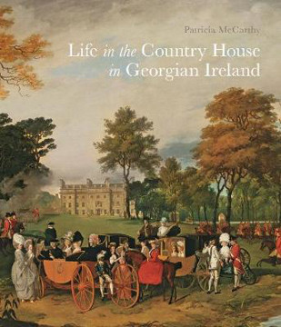 Picture of Life in the Country House in Georgian Ireland