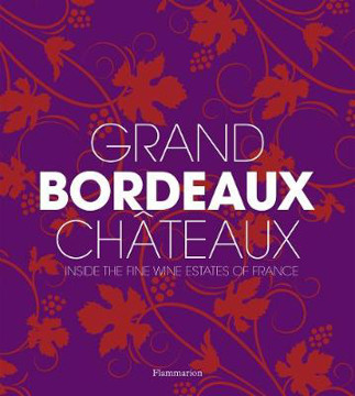 Picture of Grand Bordeaux Chateaux: Inside the Fine Wine Estates of France