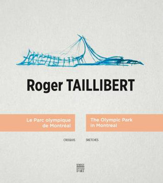 Picture of Roger Taillibert: The Olympic Park in Montreal: Sketches
