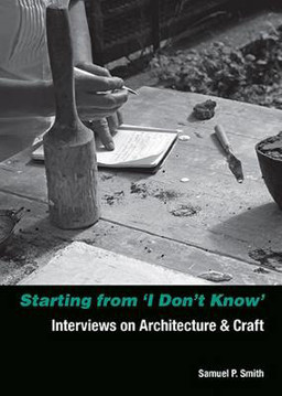 Picture of Starting from 'I Don't Know' - Interviews on Architecture and Craft