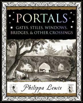 Picture of Portals: Gates, Stiles, Windows, Bridges, & Other Crossings