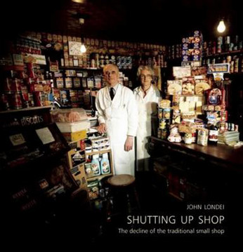 Picture of Shutting Up Shop: The Decline of the Traditional Small Shop