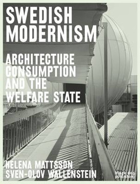 Picture of Swedish Modernism: Architecture, Consumption and the Welfare State