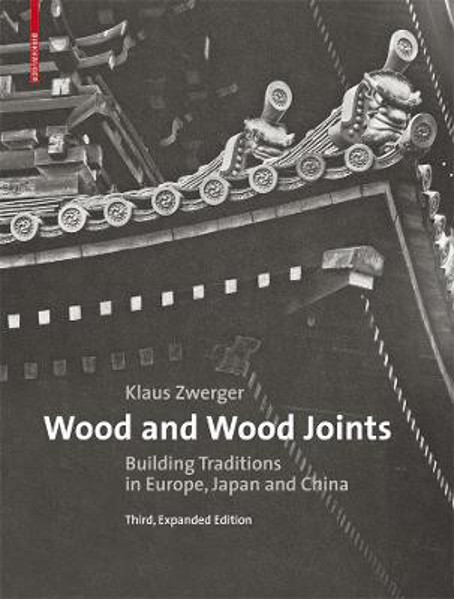 Picture of Wood and Wood Joints: Building Traditions of Europe, Japan and China