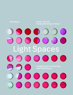 Picture of Light Spaces: Designing and Constructing with Plasterboard