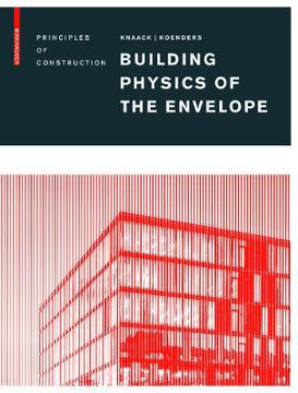 Picture of Building Physics of the Envelope: Principles of Construction