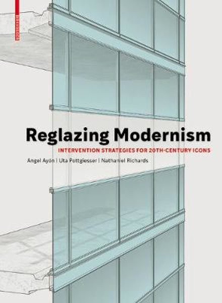 Picture of Reglazing Modernism: Intervention Strategies for 20th-Century Icons