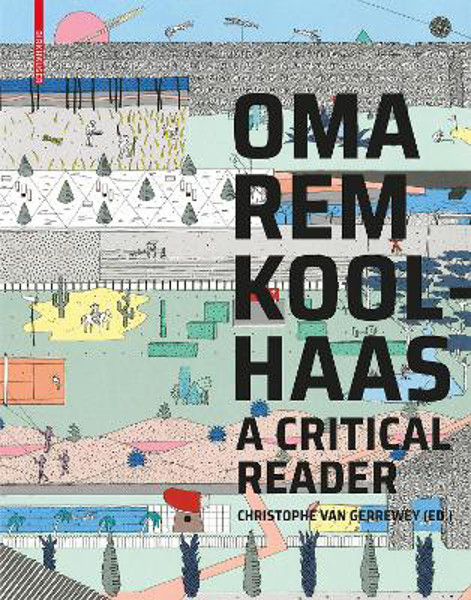 Picture of OMA/Rem Koolhaas: A Critical Reader from 'Delirious New York' to 'S,M,L,XL'