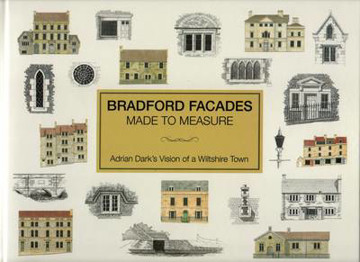 Picture of Bradford Facades Made to Measure: Adrian Dark's Vision of a Wiltshire Town