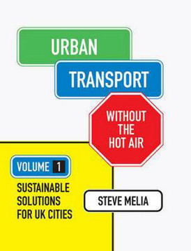 Picture of Urban Transport without the hot air: Volume 1: Sustainable Solutions for Uk Cities