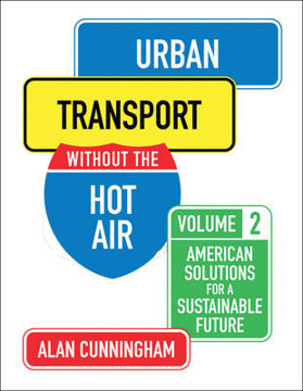 Picture of Urban Transport without the hot air: Volume 2: American solutions for a sustainable future