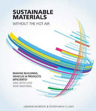 Picture of Sustainable Materials without the hot air: Making Buildings, Vehicles and Products Efficiently and with Less New Material