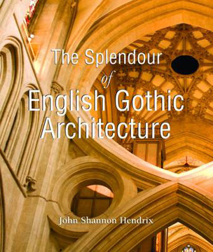 Picture of The Splendour of English Gothic Architecture