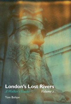 Picture of London's Lost Rivers: A Walker's Guide: Volume 2