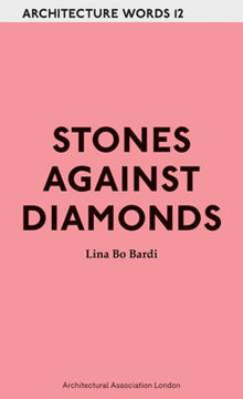 Picture of Lina Bo Bardi - Stones Against Diamonds. Architecture Words 12