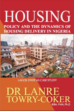 Picture of Housing Policy and the Dynamics of Housing Delivery in Nigeria: Lagos State as Case Study