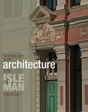 Picture of Introduction to the Architecture of the Isle of Man