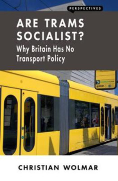 Picture of Are Trams Socialist?: Why Britain Has No Transport Policy