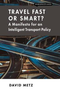Picture of Travel Fast or Smart?: A Manifesto for an Intelligent Transport Policy