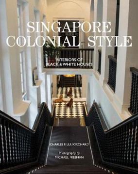 Picture of Singapore Colonial Style: Interiors of Black and White Houses