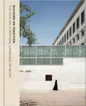 Picture of Building on Tradition: Contemporary Qatari Architecture
