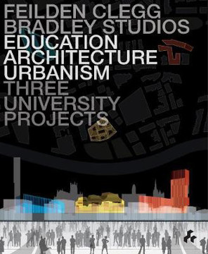 Picture of Education, Architecture, Urbanism : Three University Projects