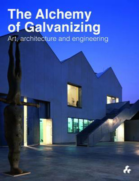 Picture of Alchemy of Galvanizing : Art, Architecture and Engineering