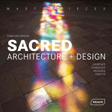 Picture of Masterpieces: Sacred Architecture + Design: Churches, Synagogues, Mosques