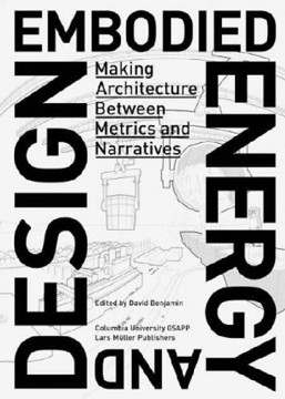 Picture of Embodied Energy and Design: Making Architecture Between Metrics and Narratives