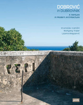 Picture of Dobrovic in Dubrovnik: A Venture in Modern Architecture