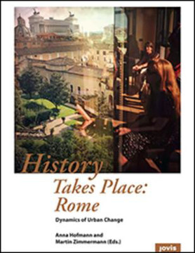 Picture of History Takes Place: Rome: Dynamics of Urban Change