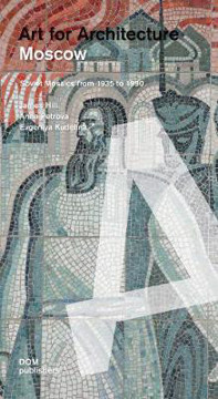 Picture of Moscow: Art for Architecture: Soviet Mosaics from 1935 to 1990