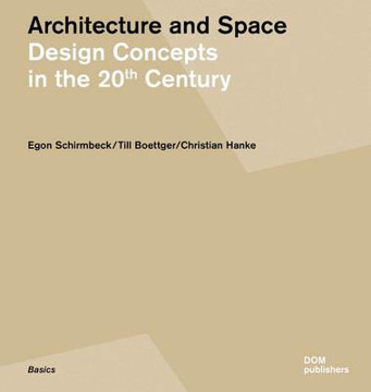 Picture of Architecture and Space: Design Concepts in the 20th Century