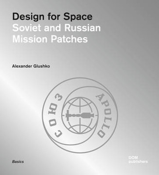 Picture of Design for Space: Soviet and Russian Mission Patches