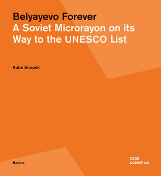 Picture of Belyayevo Forever: A Soviet Microrayon on its Way to the UNESCO List