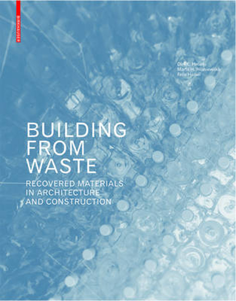 Picture of Building from Waste: Recovered Materials in Architecture and Construction