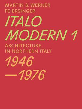 Picture of Italomodern 1 - Architecture in Northern Italy 1946-1976