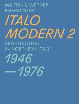 Picture of Italomodern 2 - Architecture in Northern Italy 1946-1976