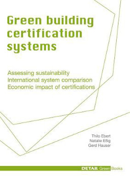 Picture of Green Building Certification Systems: Assessing sustainability - International system comparison - Economic impact of certifications