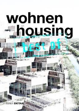 Picture of best of Detail: Wohnen/Housing: Ausgewahlte Wohnen-Highlights aus DETAIL / Selected housing highlights from DETAIL