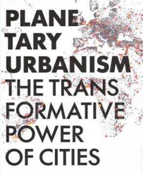Picture of Planetary Urbanism - The Transformative Power of Cities
