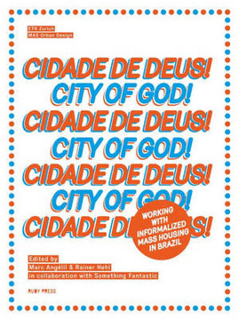 Picture of Cidade De Deus - City of God: Working with Informalized Mass Housing in Brazil