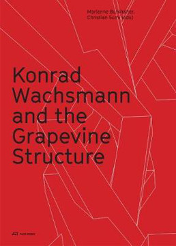 Picture of Konrad Wachsmann and the Grapevine Structure