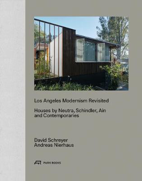 Picture of Los Angeles Modernism Revisited - Houses by Neutra, Schindler, Ain and Contemporaries