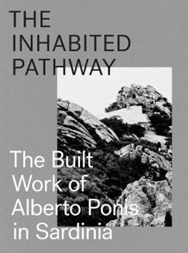 Picture of The Inhabited Pathway - The Built Work of Alberto Ponis in Sardinia