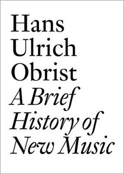 Picture of Hans Ulrich Obrist: A Brief History of New Music