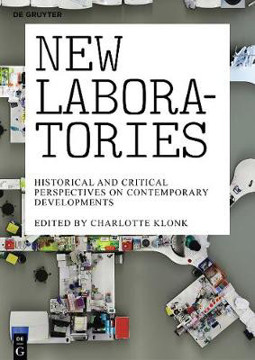 Picture of New Laboratories: Historical and Critical Perspectives on Contemporary Developments