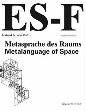 Picture of Exkhard Schulze-Fielitz Metalanguage of Space: Science and Architecture