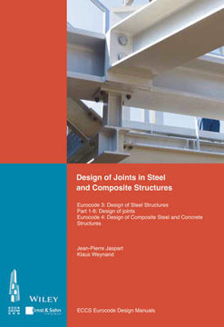 Picture of Design of Joints in Steel and Composite Structures: Eurocode 3: Design of Steel Structures. Part 1-8 Design of Joints. Eurocode 4: Design of Composite Steel and Concrete Structures. Part 1-8 Design of Joints